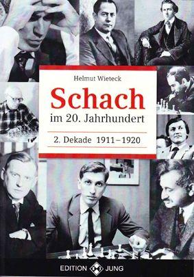Schachbuch Schach im 20. Jahrhundert - 2. Dekade 1911 - 1920