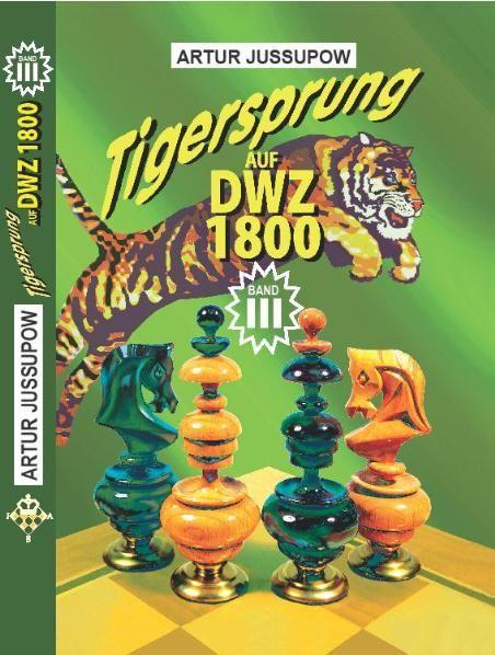 Schachbuch: Tigersprung auf DWZ 1800 Band III