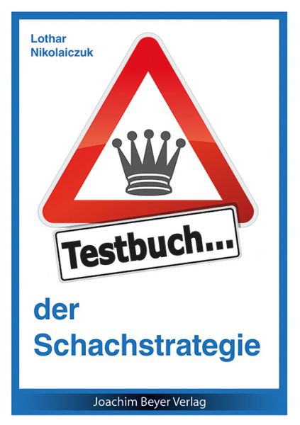 Schachbuch Testbuch der Schachstrategie