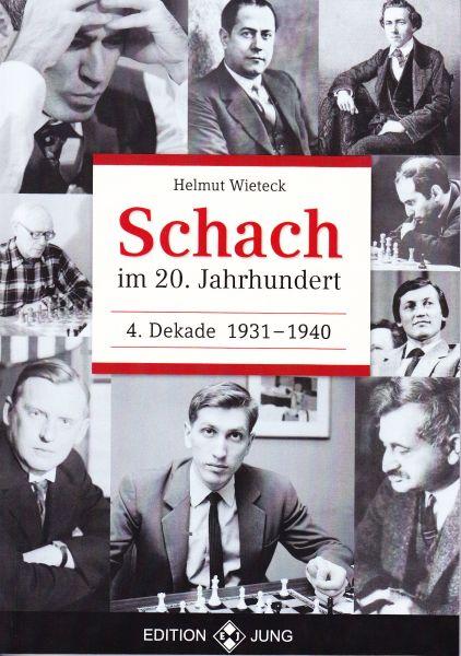Schachbuch Schach im 20. Jahrhundert - 4. Dekade 1931 - 1940