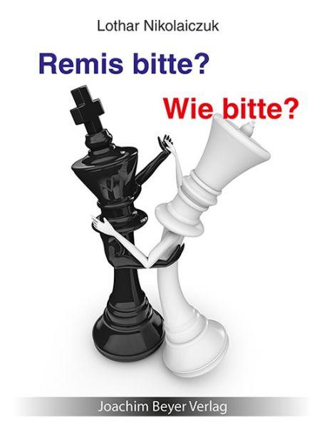 Schachbuch Remis bitte? Wie bitte?