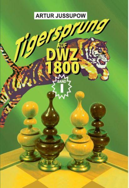 Schachbuch: Tigersprung auf DWZ 1800 Band I