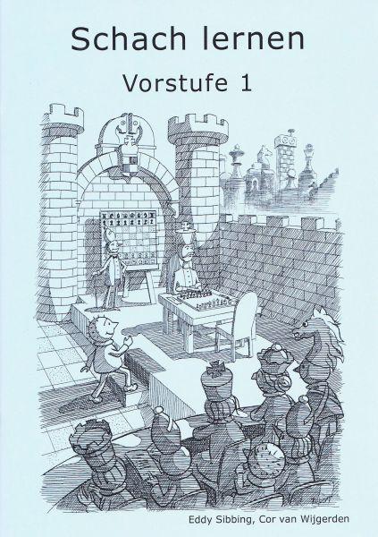 Schach lernen - Vorstufe 1 Schülerheft