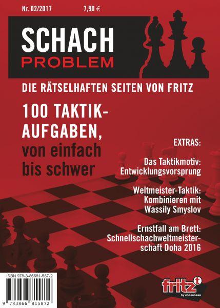 Schachbuch Schach Problem - Die rätselhaften Seiten von Fritz 02/2017