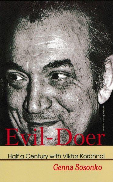 Schachbuch Evil-Doer Half a Century with Viktor Korchnoi